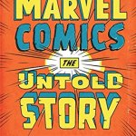 Marvel Comic : The Untold Story