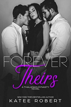 Forever Theirs: (A MMF Romance) (The Thalanian Dynasty Book 2) by [Robert, Katee]
