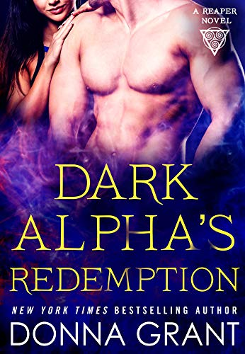 Dark Alpha's Redemption: A Reaper Novel (Reapers Book 8) by [Grant, Donna]