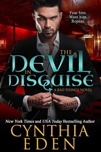 The Devil In Disguise (Bad Things Book 1) by [Eden, Cynthia]