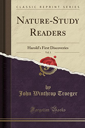 Nature-Study Readers, Vol. 1: Harold's First Discoveries (Classic Reprint)