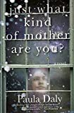 Just What Kind of Mother Are You?: A Novel