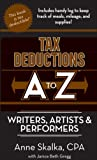 Tax Deductions A to Z for Writers, Artists, and Performers (Tax Deductions A to Z series)