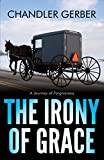 The Irony of Grace: A Journey of Forgiveness