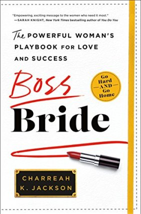 Boss Bride: The Powerful Woman's Playbook for Love and Success by [Jackson, Charreah ]