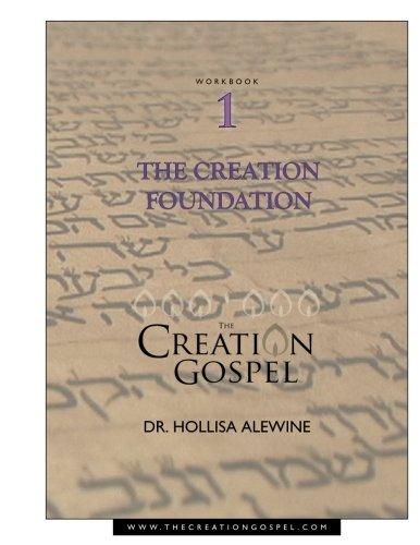Creation Gospel Workbook One: The Creation Foundation (The Creation Gospel)