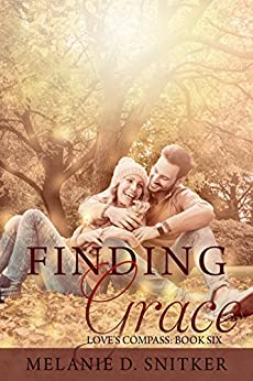 Finding Grace (Love's Compass Book 6) by [Snitker, Melanie D.]