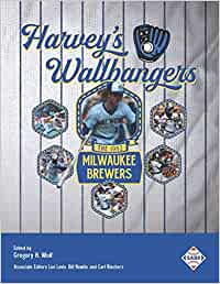 Harvey's Wallbangers: The 1982 Milwaukee Brewers SABR