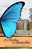 Of Moths and Butterflies: Book one in the Metamorphoses series