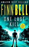 ONE LAST KILL: A fast paced, action packed detective mystery, a gripping serial killer crime thriller with a twist.