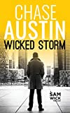 Wicked Storm: A Thrilling Ride (Sam Wick Rapid Thrillers Book 1)