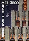Art Deco Architecture: Design, Decoration, and Detail from the Twenties and Thirties