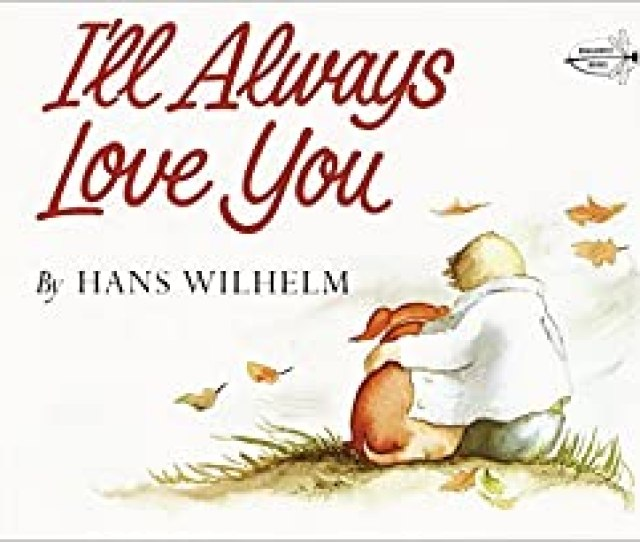 Ill Always Love You Hans Wilhelm  Amazon Com Books