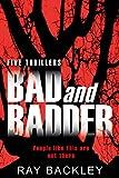 Bad and Badder