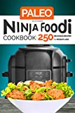 Paleo Ninja Foodi Cookbook: 250 Delicious Recipes for Weight Loss
