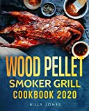 Wood Pellet Smoker Grill Cookbook 2020: The Ultimate Wood Pellet Smoker and Grill Cookbook (Pellet Grill Cookbook)