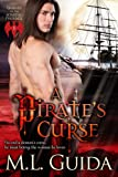 A Pirate's Curse: Paranormal Historical Vampire Pirate Romance (Legends of the Soaring Phoenix Book 1)