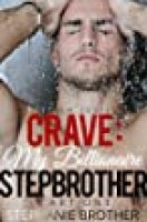 CRAVE: My Billionaire Stepbrother (CRAVE Series Book 1)