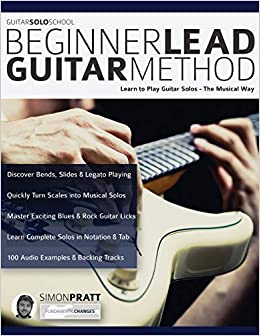 Beginner Lead Guitar Method: Learn to play guitar solos - The ...