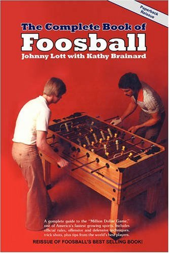The Complete Book of Foosball