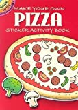Make Your Own Pizza Sticker Activity Book (Dover Little Activity Books Stickers)