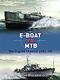 E-Boat vs MTB: The English Channel 1941-45 (Duel)