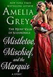 Mistletoe, Mischief, and the Marquis: The Heirs' Club of Scoundrels: A Story