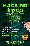 HACKING ÉTICO 101 - Cómo hackear profesionalmente en 21 días o menos! (Spanish Edition)