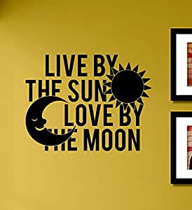 Download Amazon.com: Live By the Sun Love By the Moon Vinyl Wall ...