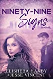 Ninety-Nine Signs (Ninety-Nine Series Book 1)