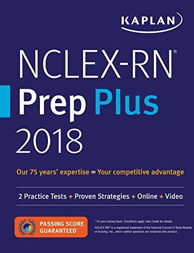 NCLEX-RN Prep Plus 2018: 2 Practice Tests + Proven Strategies + Online + Video (Kaplan Test Prep)