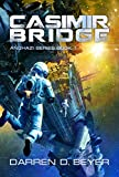 Casimir Bridge: A Science Fiction Technothriller (Anghazi Series Book 1)