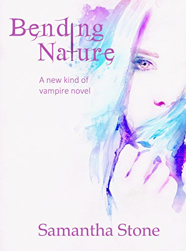 Bending Nature by Samantha Stone and Jennifer Durfey. My Opinion on Vampire Novels.