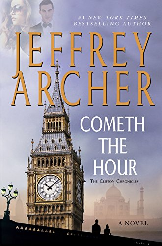 Cometh the Hour: Book Six Of the Clifton...