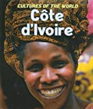 Cote D'ivoire (Cultures of the World)