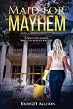 "Maid for Mayhem (A Gretchen Gallen Mystery ""Maid for Murder Series"" Book 1)"