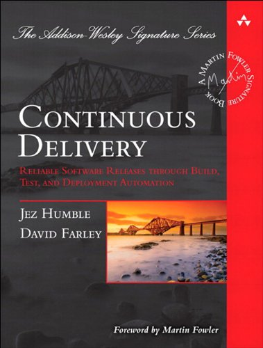 Continuous Delivery: Reliable Software Releases through Build, Test, and Deployment Automation (Addison-Wesley Signature Series (Fowler)) (English Edition)