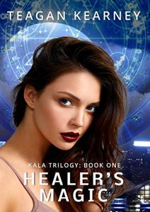 Healer's Magic by Teagan Kearney