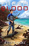 Fresh Blood (Survival World Book 1)