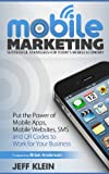 Mobile Marketing: Successful Strategies for Today's Mobile Economy