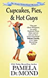 Cupcakes, Pies, and Hot Guys (An Annie Graceland Cozy Mystery Book 3)