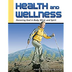 Health and Wellness: Honoring God in Body, Mind, and Spirit