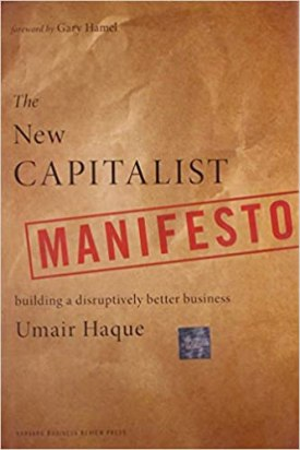 Image result for The New Capitalist Manifesto: Building a Disruptively Better Business Umair Haque