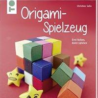 Origami-Spielzeug : erst falten, dann spielen / Christian Saile