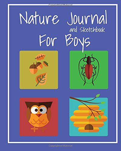 Nature Journal and Sketchbook for Boys: Prompted Nature Journal Notebook for Nature Observations, Nature Study Journal for Boys, Nature Journal Blank and Prompted Pages