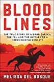 Product review for Bloodlines: The True Story of a Drug Cartel, the FBI, and the Battle for a Horse-Racing Dynasty