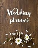 Wedding Planner: (8'x10) Wedding Planning Notebook For Complete Wedding With Undated Calendar Planner, Checklist, Journal, Note and Ideas: Wedding Organizer (Volume 4)
