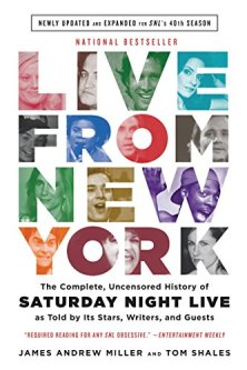 Live From New York: The Complete, Uncensored History of Saturday Night Live as Told by Its Stars, Writers, and Guests by [Miller, James Andrew, Shales, Tom]