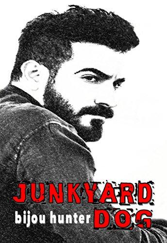 Junkyard Dog by Bijou Hunter