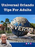 Clip: Universal Orlando Tips For Adults